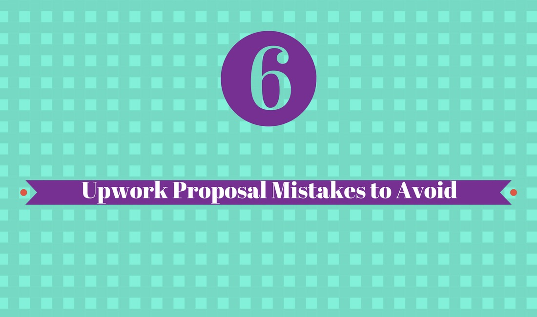 6 Upwork proposal mistakes to avoid