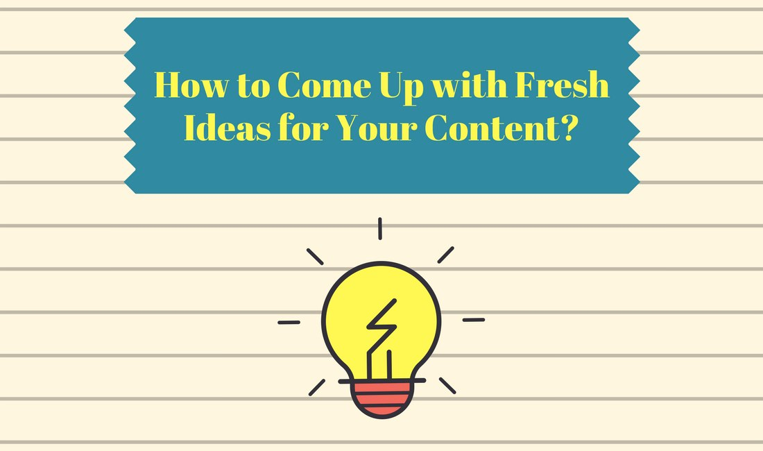 fresh content ideas how to make