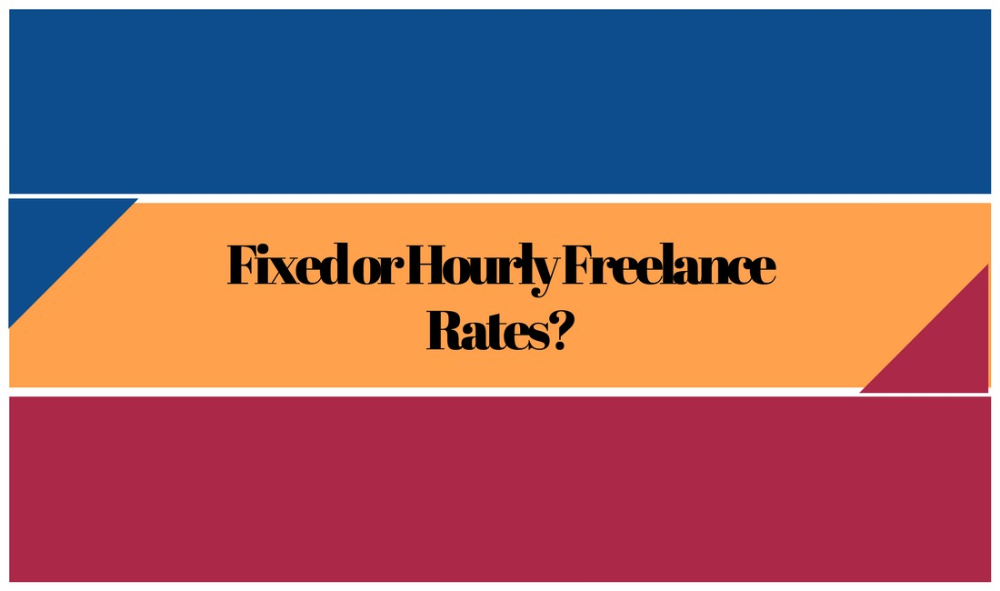 Should you choose fixed or hourly freelance rates?