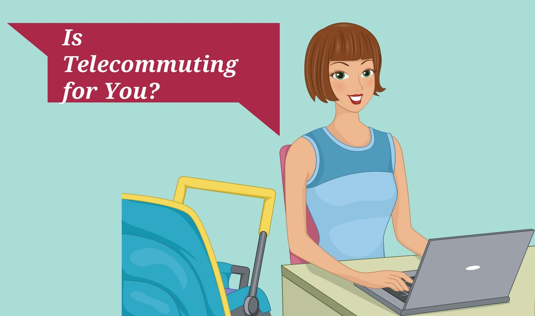 Is telecommuting for you