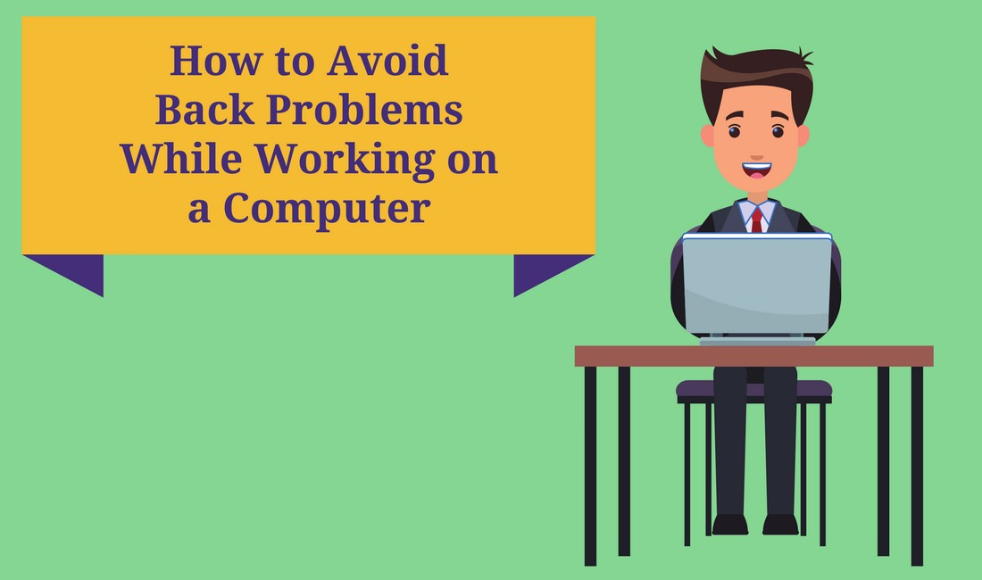 How to avoid back problems working on a computer